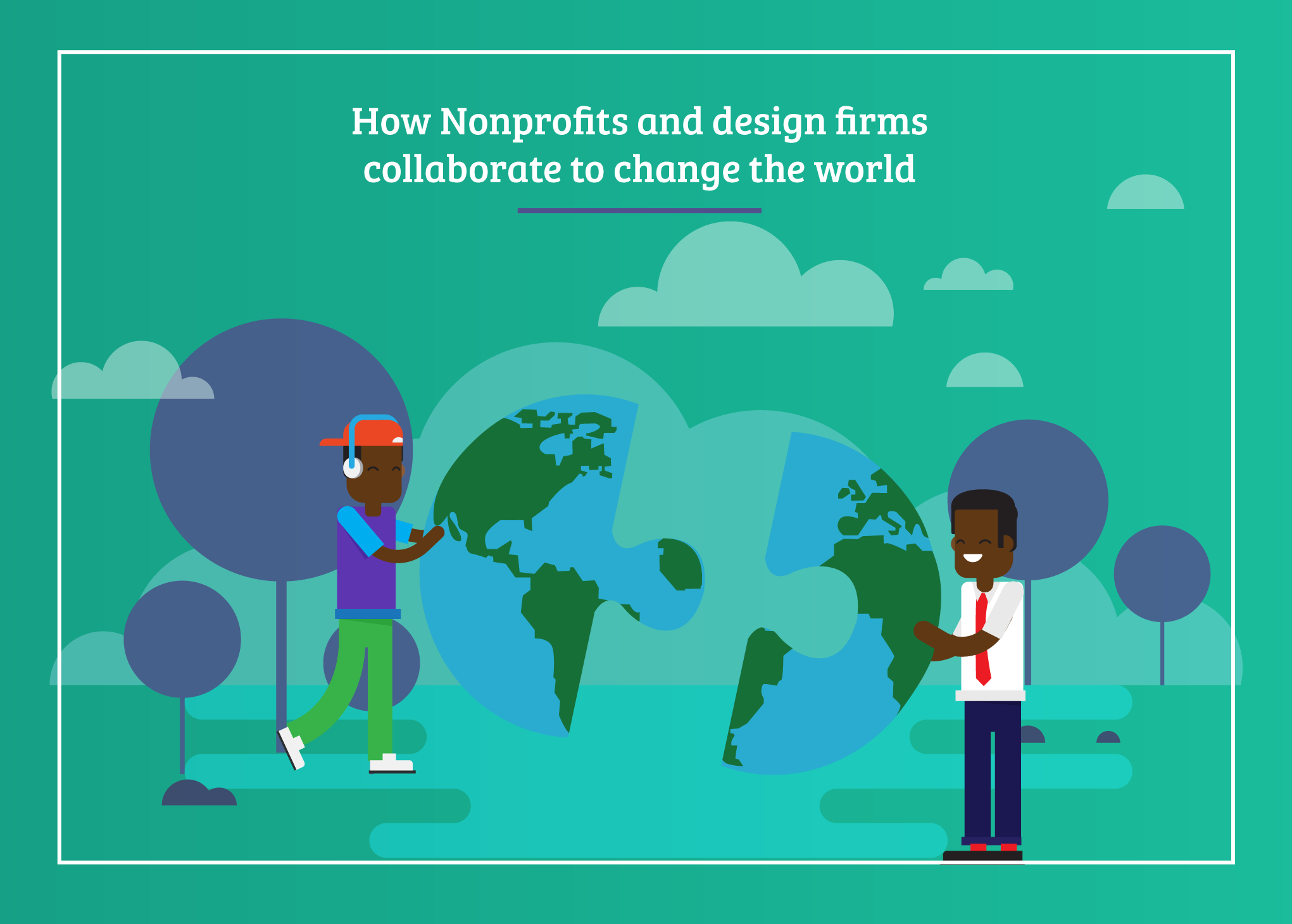 How Nonprofits & Design Firms Collaborate to Change the World.