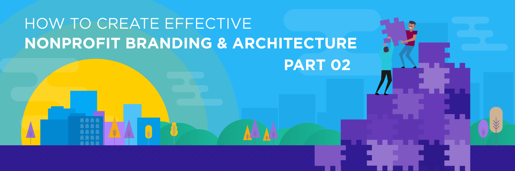 How to create an effective nonprofit branding architecture- Part 2
