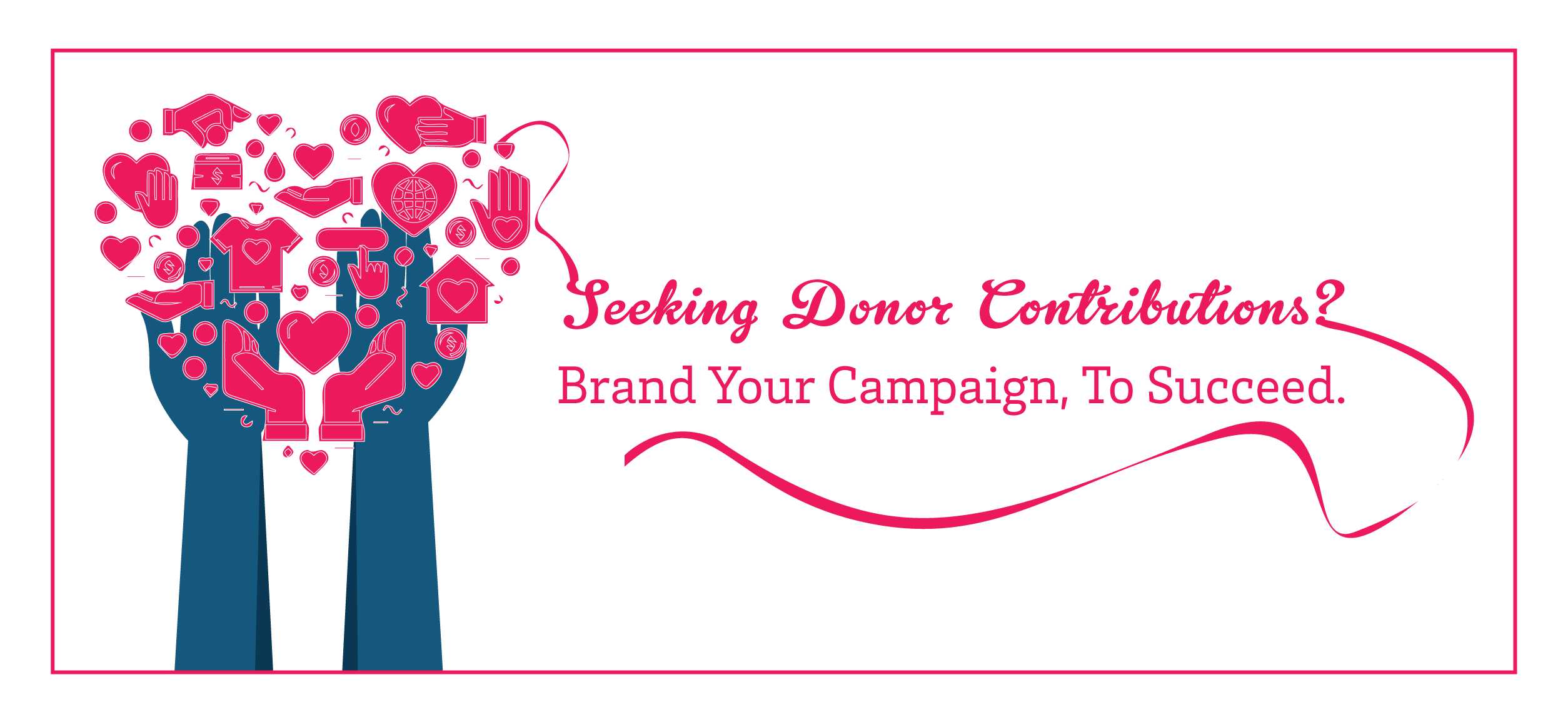 Seeking Donor Contributions? Brand Your Campaign, to Succeed.