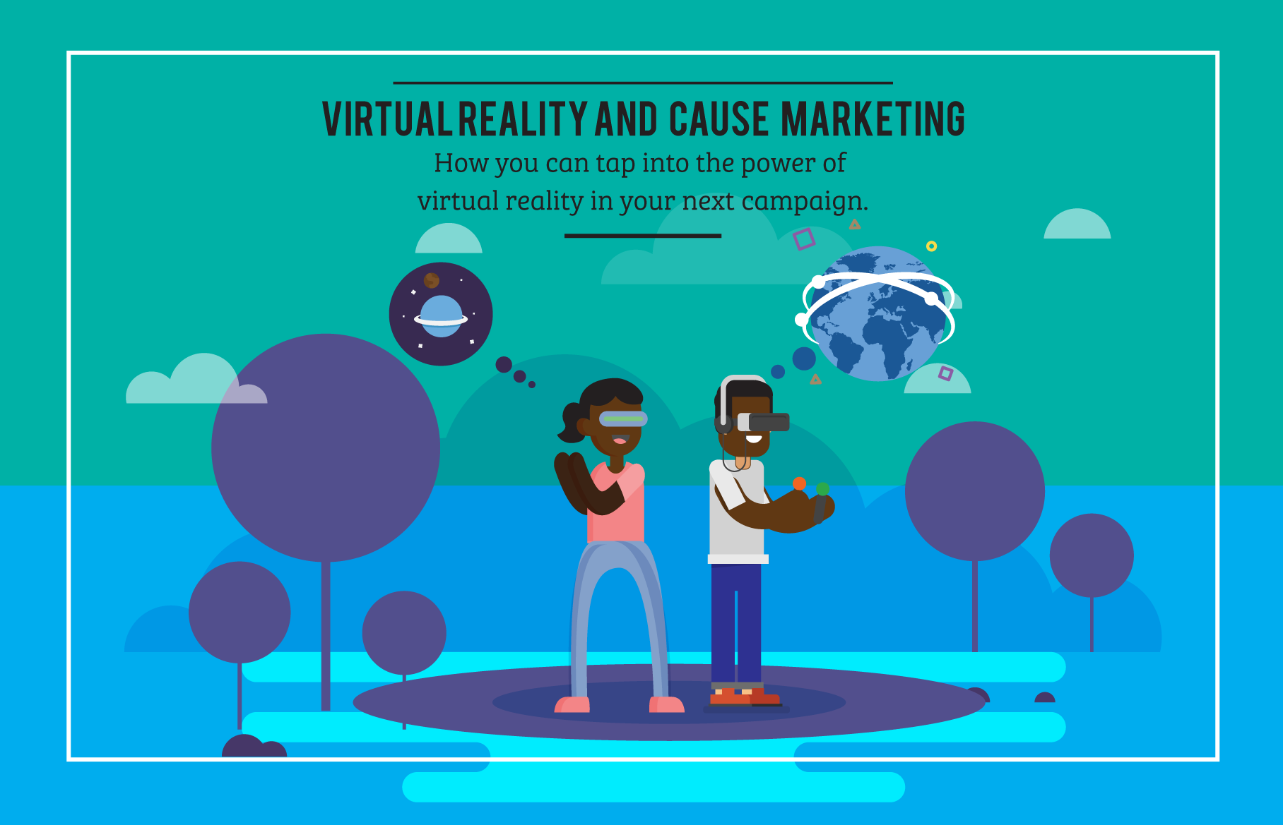 Virtual Reality and Cause Marketing.