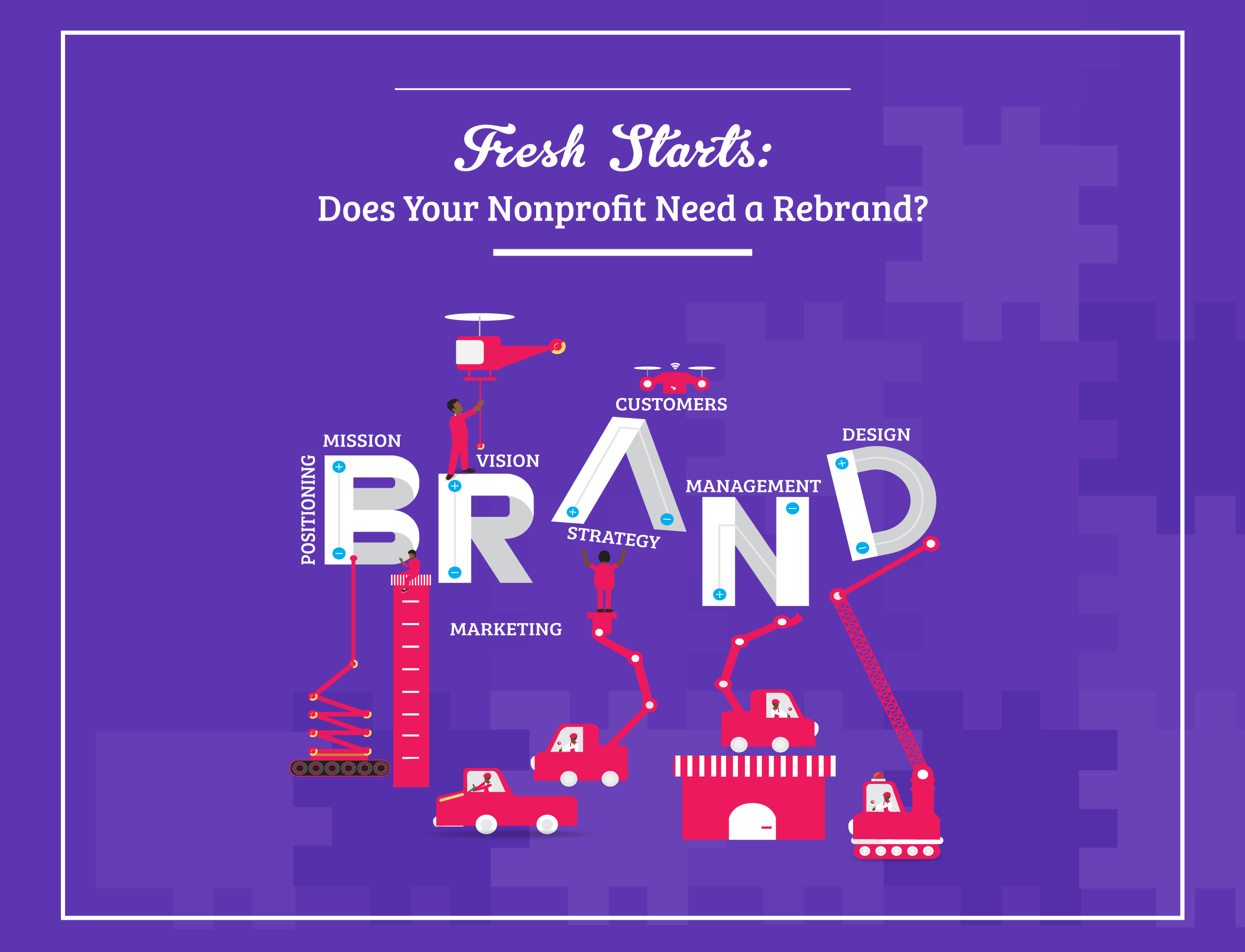 Fresh Starts: Does Your Nonprofit Need a Rebrand?